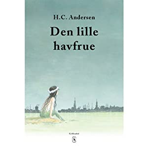Den Lille Havfrue [The Little Mermaid] | [Hans Christian Andersen]