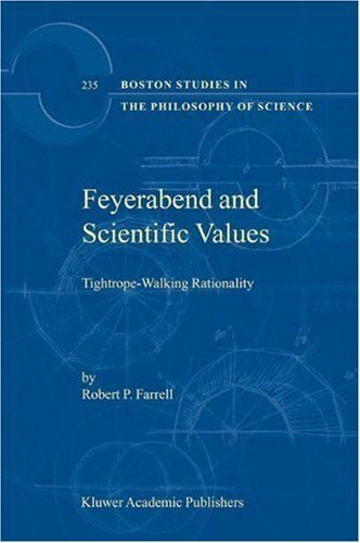 feyerabend-and-scientific-values-tightrope-walking-rationality-boston-studies-in-the-philosophy-and-
