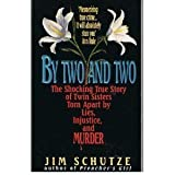 By Two and Two: The Shocking True Story of Twin Sisters Torn Apart by Lies, Injustice, and Murder