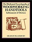 img - for The Illustrated Encyclopedia of Woodworking Handtools Instruments & Devices 3rd Editon (WOODWORKING HANDTOOLS) book / textbook / text book