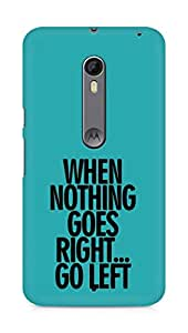 AMEZ when nothing goes right go left Back Cover For Motorola Moto X Style
