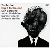 echange, troc Tonbruket, Andreas Werliin - Dig it to the end