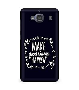 AMEZ make good things happen Back Cover For Xiaomi Redmi 2S