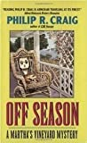 Off Season (A Martha's Vineyard Mystery, Death of a Vineyard Beach/Vineyard Blues/Vineyard Shadows/A Fatal Vineyard Season/Off Season/A Case of Vineyard Poison/A Vineyard Killing) (0380725886) by Philip R. Craig