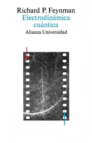 Electrodinámica cuántica: La extraña teoría de la luz y la materia (Alianza Universidad (Au))