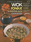 Wok, Fondue, and Chafing Dish Cookbook (0832606057) by Culinary Arts Institute