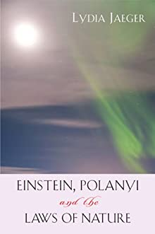 Einstein, Polanyi, And The Laws Of Nature