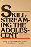 Skill-Streaming the Adolescent: A Structured Learning Approach to Teaching Prosocial Skills