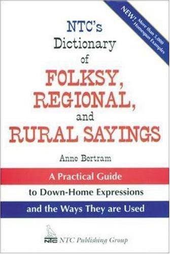 NTC's Dictionary of Folksy, Regional, and Rural Sayings by Anne Bertram (1995-01-11) PDF