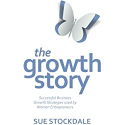 The Growth Story: Successful Business Growth Strategies used by Women Entrepreneurs