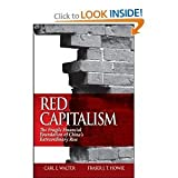 img - for Carl E. Walter, Fraser J. T. Howie'sRed Capitalism: The Fragile Financial Foundation of China's Extraordinary Rise [Hardcover](2011) book / textbook / text book