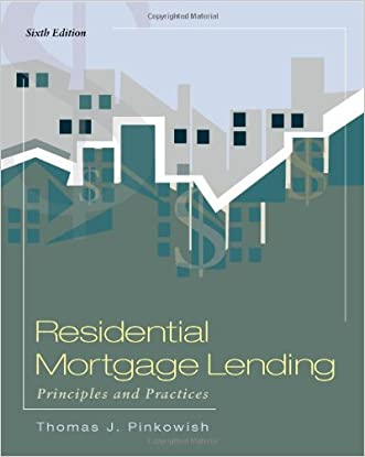 Residential Mortgage Lending: Principles & Practices