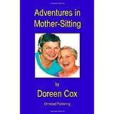 Adventures in Mother-Sitting ~ Doreen Cox