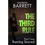 The Third Rule - Part Two: Running Scaredby Andrew Barrett
