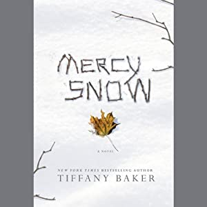Mercy Snow: A Novel | [Tiffany Baker]