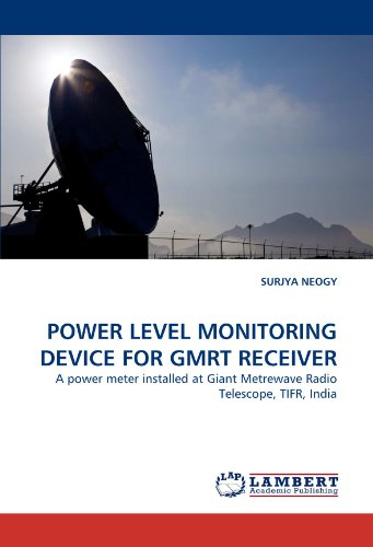 Power Level Monitoring Device For Gmrt Receiver: A Power Meter Installed At Giant Metrewave Radio Telescope, Tifr, India