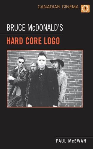 An Analysis of Hard Core Logo by Bruce McDonalds