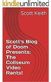 Scott's Blog of Doom Presents:  The Coliseum Video Rants!