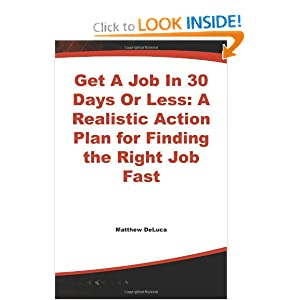 Get A Job In 30 Days Or Less -  Matthew J. DeLuca