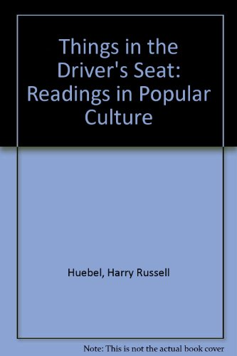 Things in the Driver's Seat: Readings in Popular Culture (Rand McNally history of American thought and culture series)