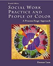 Social Work Practice and People of Color A Process Stage Approach by Doman Lum