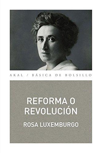 Reforma o revolución (Básica de Bolsillo – Serie Clásicos del pensamiento político)