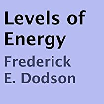Levels of Energy (Audiobook) by Frederick E. Dodson ...