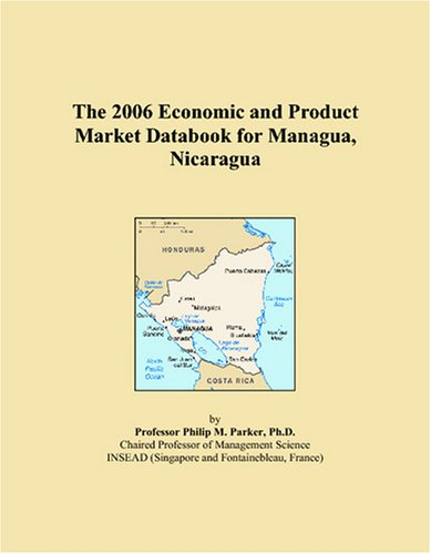The 2006 Economic and Product Market Databook for Managua, Nicaragua