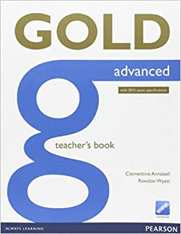 Gold Advanced Teacher's Book: Advanced Paperback – April 3, 2014