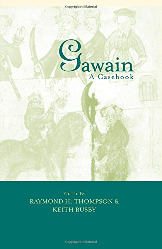 Gawain: A Casebook (Arthurian Characters and Themes)From Routledge