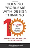 img - for By Jeanne Liedtka Solving Problems with Design Thinking: Ten Stories of What Works (Columbia Business School Publishin (1ST) book / textbook / text book