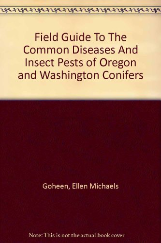 Field Guide To The Common Diseases And Insect Pests of Oregon and Washington Conifers (R6-NR-Fid-PR) PDF