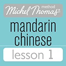 Michel Thomas Beginner Mandarin Chinese Lesson 1 (       UNABRIDGED) by Harold Goodman Narrated by Harold Goodman