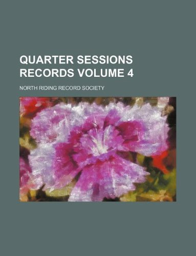 Quarter sessions records Volume 4