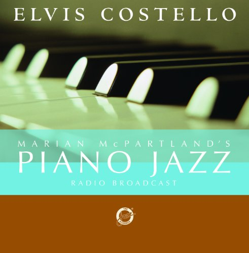 Marian McPartland's Piano Jazz Radio Broadcast (With Special Guest Elvis Costello)