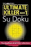 The Times Ultimate Killer Su Doku[TIMES ULTIMATE KILLER SU DOKU][Paperback]