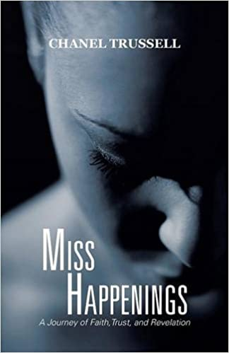 Miss Happenings: A Journey of Faith, Trust, and Revelation