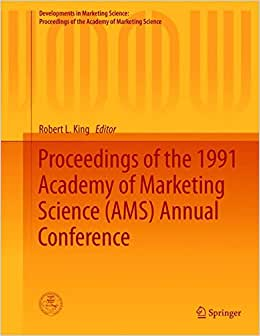 Proceedings Of The 1991 Academy Of Marketing Science (AMS) Annual Conference (Developments In Marketing Science: Proceedings Of The Academy Of Marketing Science)