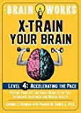 img - for The Brain Works X-Train Your Brain, Level 4 : Accelerating the Pace (Paperback)--by Corinne L. Gediman [2013 Edition] book / textbook / text book