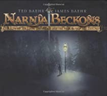 Narnia Beckons: C. S. Lewis's The Lion, the Witch, and the Wardrobe - and Beyond