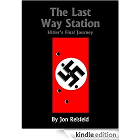 The Last Way Station: Hitler's Final Journey