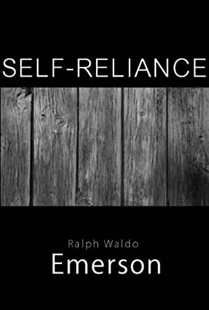 "personal essay on a concert ""Self-Reliance"" by Ralph Waldo Emerson"