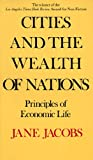 Cities and the Wealth of Nations (0394729110) by Jacobs, Jane