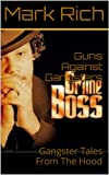 img - for Guns Against Gangsters: Crime Boss book / textbook / text book