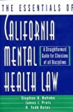img - for The Essentials of California Mental Health Law: A Straightforward Guide for Clinicians of All Disciplines (The Essentials of Series) by Bates, R. Todd Published by W. W. Norton & Company 1st (first) edition (1998) Paperback book / textbook / text book