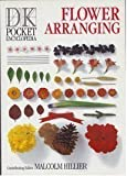 Pocket Encyclopaedia of Flower Arranging (DK Pocket Encyclopedia) (0863184340) by Hillier, Malcolm