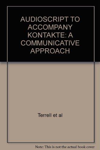 AUDIOSCRIPT TO ACCOMPANY KONTAKTE: A COMMUNICATIVE APPROACH