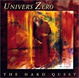 The Hard Quest by Univers Zero (1999-09-22)