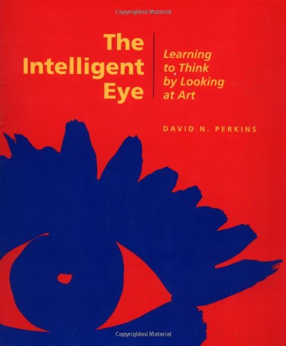 The Intelligent Eye Learning to Think by Looking at Art Occasional Paper Series089236372X