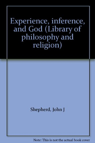 Experience, inference, and God (Library of philosophy and religion) PDF